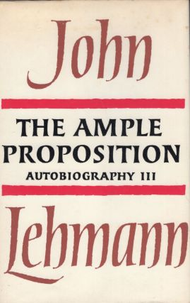 The ample proposition: autobiography III. John LEHMANN