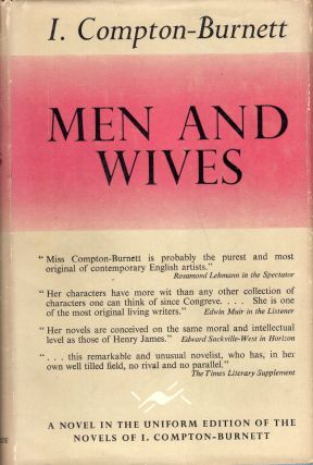 Men and Wives (A novel in the uniform edition of the novels of I. Compton-Burnett series). I....
