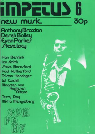 Impetus: New Music (Issue Number Six) Anthony Braxton, Derek Bailey, Evan Parker, Stevee Lacy,...