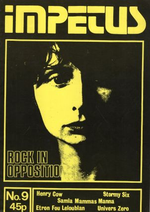 Impetus Magazine: No 9 (Rock In Opposition, Henry Cow, Univers Zero, Etron Fou Leloublan, Stormy...