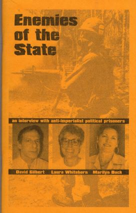 Enemies Of The State. Marilyn Buck, David Gilbert, Laura Whitehorn