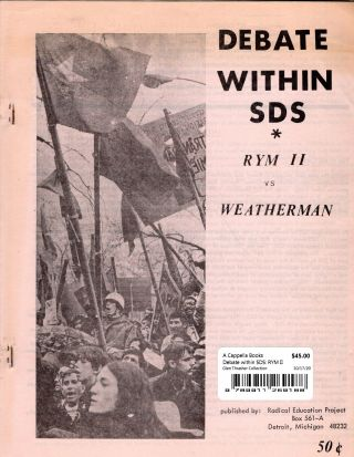 Debate within SDS: RYM II vs Weatherman. Jim Mellen, Les Coleman, Noel Ignatin
