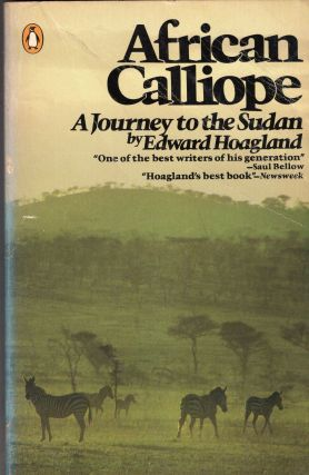 African Calliope: A Journey to the Sudan. Edward Hoagland