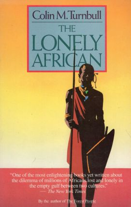The LONELY AFRICAN (Touchstone Book). Colin Turnbull
