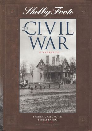 The Civil War: A Narrative : Fredericksburg to Stelle Bayou: 5 (Shelby Foote, th. Shelby Foote