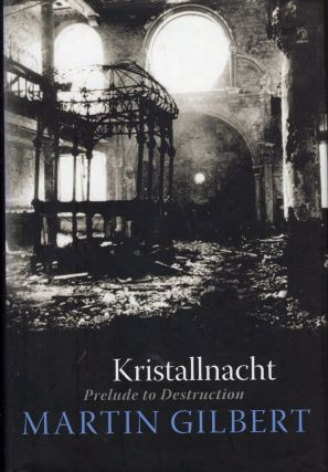 Kristallnacht: Prelude to Destruction (Making History). Martin Gilbert