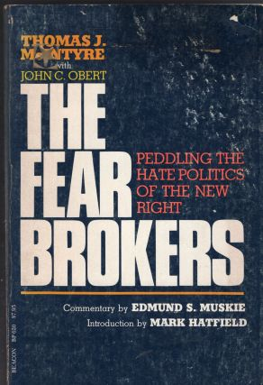 The fear brokers. Thomas J. McIntyre