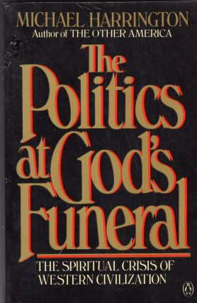 Politics at God's Funeral. Michael Harrington