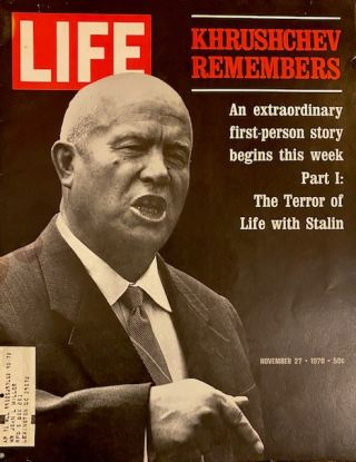 LIFE Magazine : November 27, 1970, Volume 69, Number 22 Khrushchev Remembers: An extraordinary...