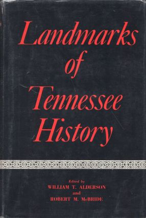 Landmarks of Tennessee History. W. T. Alderson