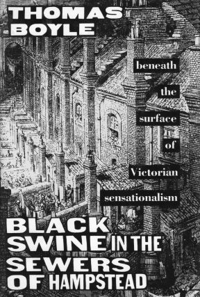 Black Swine in the Sewers of Hampstead. Thomas Boyle