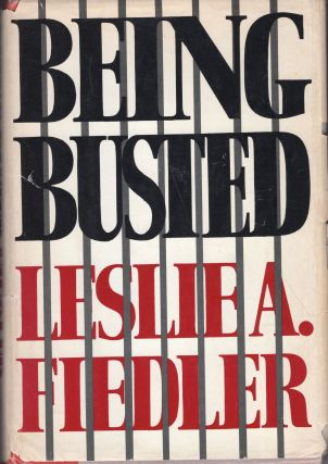 Being Busted. Leslie A. Fiedler