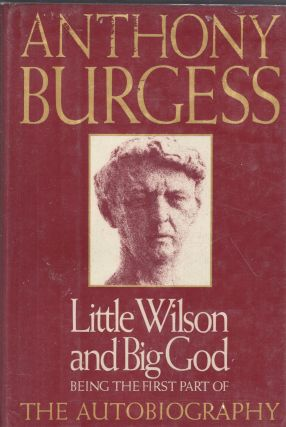 Little Wilson and Big God. Anthony Burgess