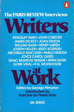 Writers at Work: The Paris Review Interviews, 5th Series. George Plimpton