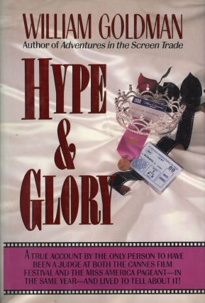 Hype and Glory. William Goldman