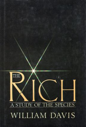 The rich: A study of the species. William Davis