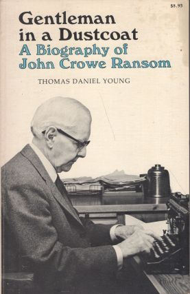 Gentleman in a Dustcoat: A Biography of John Crowe Ransom (Southern Literary Studies Series)....