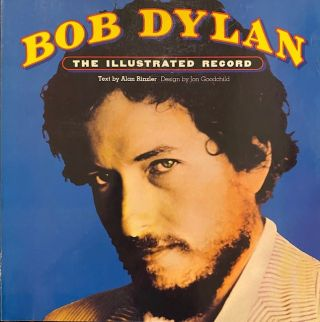 Bob Dylan: The Illustrated Record. ALAN RINZLER