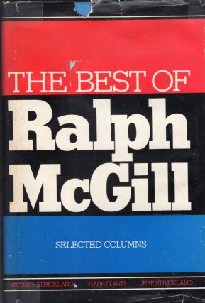 The Best of Ralph McGill: Selected Columns. Ralph McGill