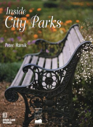 Inside City Parks. Peter Harnik