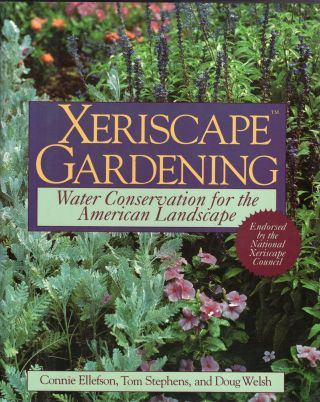 Xeriscape Gardening: Water Conservation for the American Landscape. Connie Lockhart Ellefson,...