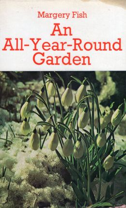 An all-year-round garden. Margery Fish