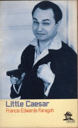 Little Caesar: A Screenplay from the Novel by W.R. Burnett. Francis Edwards Faragoh