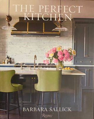 The Perfect Kitchen. Barbara Sallick