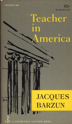 Teacher in America (A25). Jacques Barzun