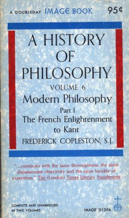 A History of Philosophy (Vol. 6) Modern Philosophy Part I The French Enlightenment to Kant (part...