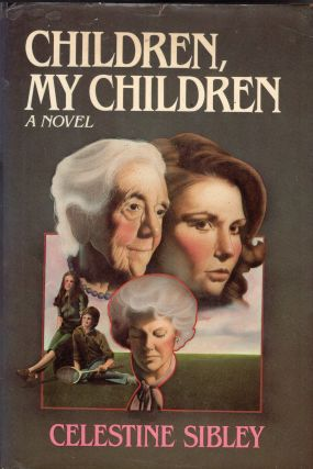 Children, My Children: A Novel. CELESTINE SIBLEY