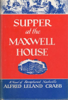 Supper At The Maxwell House. Alfred Leland Crabb