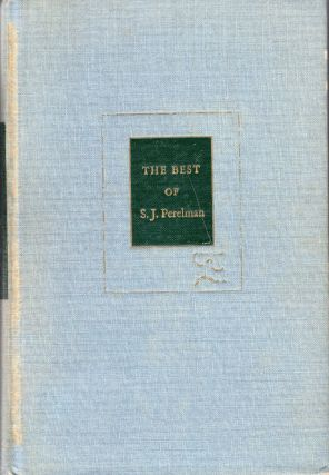 THE BEST OF S. J. PERELMAN. S. J. Perelman, Sidney Namlerep