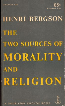 The two sources of morality and religion (A28). Henri Bergson, R. Ashley Audra, Cloudesley...