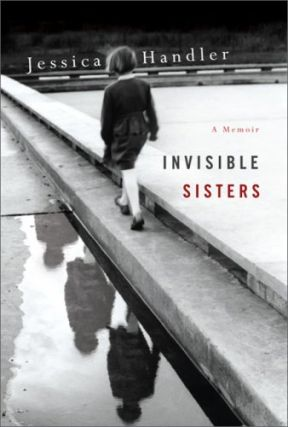 Invisible Sisters. HANDLER JESSICA