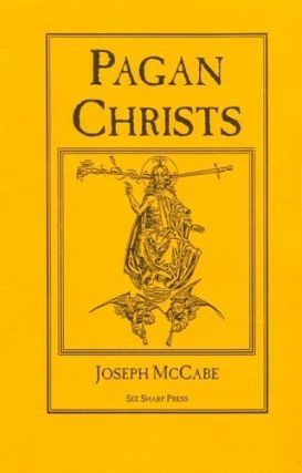 Pagan Christs. Joseph McCabe.